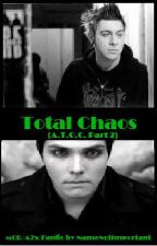 Total Chaos (A.T.O.C. Part Two) by NameNotImportant