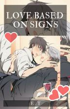Love based on signs by eilynalex24