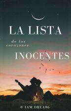 La lista de los corazones Inocentes #LCR3 by Iam_drea06