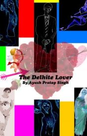 The Delhiite Lover by ayushpsc
