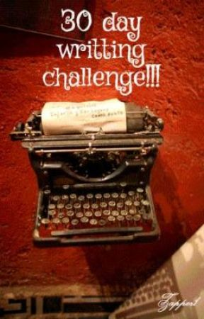 30 day writting challenge!!! by Zapper1