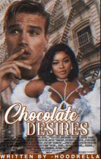Chocolate Desires  by -hoodrella