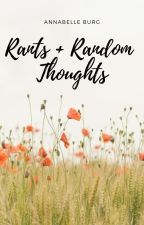 Rants + Random Thoughts by windwooden