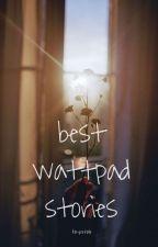 best wattpad stories  by fayretale