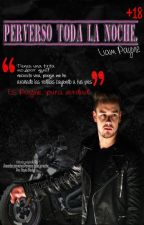 Perverso toda la noche (+18) {Adaptada Liam Payne} by CaveCave
