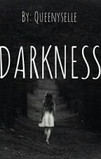 DARKNESS by queenyselle