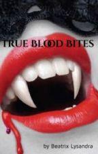 True Blood Bites by BeatrixLysandra