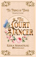 The Court Dancer | A Prince of Tennis Fanfiction by ReikaNanatsuki