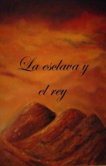 LA ESCLAVA Y EL REY