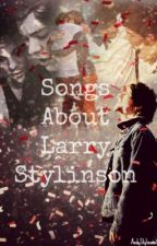 Songs About Larry Stylinson by AndyStylinson17LW