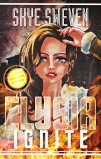 Elysia: Ignite [Elysia Trilogy Book 1] (EDITING) ✔ by SkyeSweven
