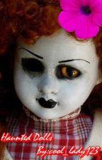 Haunted Dolls by frozenlove44
