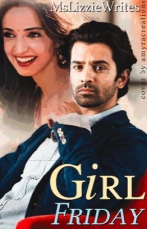 Girl Friday (ArShi fan fiction) by MsLizzieWrites
