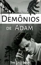 Demónios De Adam Parte IV (último Livro) by Dark_Mind0