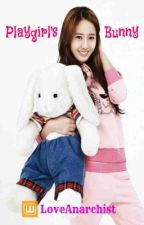 Playgirl's Bunny (KryBer, GxG) [Book 1] by LoveAnarchist