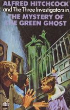 THE MYSTERY OF THE GREEN GHOST by 333investigators