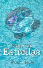 Entre las Estrellas by AriannaFlorit