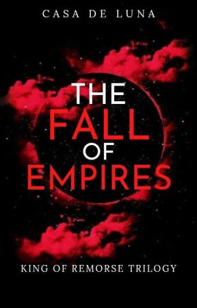 King of Remorse Book 2: The Fall of Empires by Celestine_Lemoir