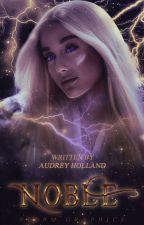 𝐍𝐎𝐁𝐋𝐄,   ᴄᴀʀᴏʟ ᴅᴀɴᴠᴇʀs ¹ #WATTYS2019 by Audrey_Holland