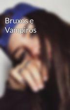 Bruxos e Vampiros by _ketlenmerces