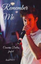 Remeber Me - Cameron Dallas Fanfiction by dallas_tbh