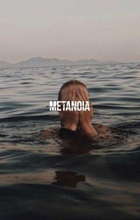 metanoia | e.d by xxJessTheFangirlxx