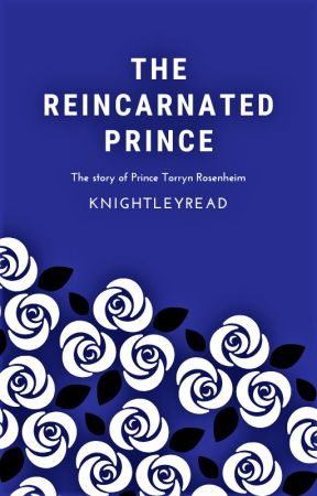 The Reincarnated Prince by knightleyRead