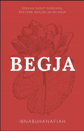 BEGJA by ibnabuhanafiah