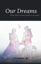 Our Dreams [English] by EllieRahmi