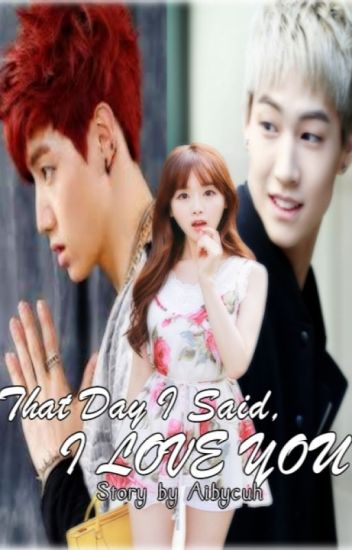 That Day I Said I Love You [GOT7 FanFic] - I C  Ignacio