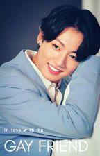 In Love With My Gay Friend || Jeon Jungkook by Igotbangtan777