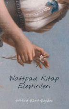 Wattpad Kitap Eleştirileri by textingyazmayageldim