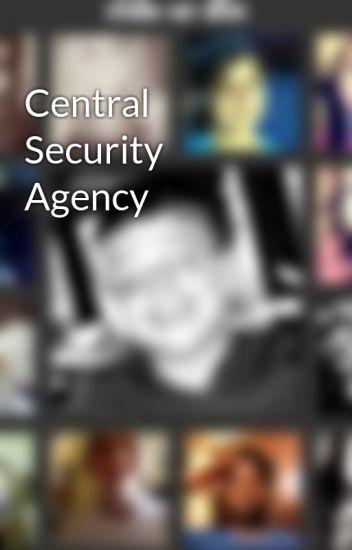 Central Security Agency - Robert Nason - Wattpad