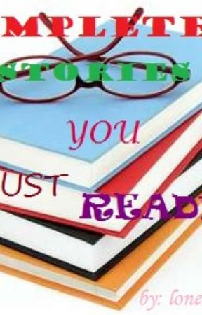 Complete Stories You Must Read! by shiela_gerodiaz