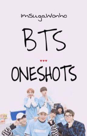 BTS Oneshots  by IMSugaWonho