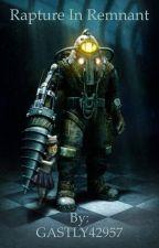Bioshock male reader; RWBY insert by GASTLY42957