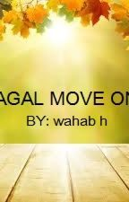 GAGAL MOVEON by abdulHasbulloh04