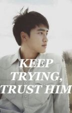 keep trying, trust him // exo d.o (do kyungsoo) by -chocolatte