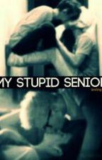 My Stupid Senior (Troyler AU) by Saymynametracob