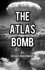 The Atlas Bomb | Male Reader x RWBY AU by nvanvjjnaivdnaivn