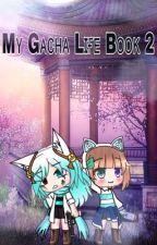 ♡My Gacha Life Book 2♡ by Ticci-Toby117