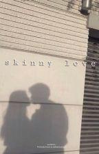 Skinny Love//jack dail by wonderess_