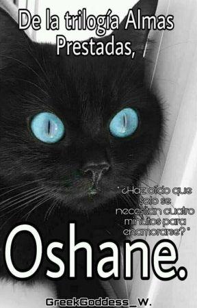 Oshane. ❌ [ #Wattys2019 ] by GreekGoddess_W
