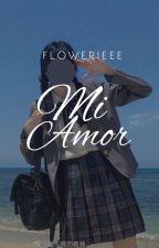 Mi Amor by FlowerEbare