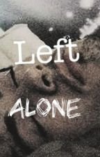 Left Alone||ZM||-ON HOLD- by NiallsNandosMeal