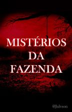 MISTÉRIOS DA FAZENDA by bruxowl