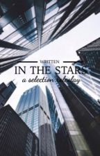 [Written in the Stars] •A Twisted Selection Roleplay•  by liketotallytubular