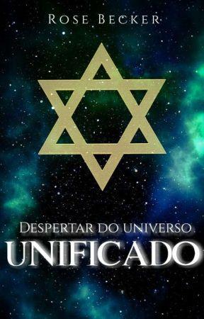 DESPERTAR DO UNIVERSO UNIFICADO by rosebeckerrose