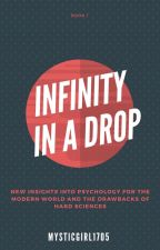 Infinity In A Drop : Book One by MysticGirl1705