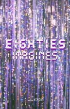 EIGHTIES IMAGINES by lillycrown